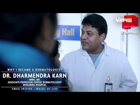 Why I became a dermatologist – Dr. Dharmendra Karn